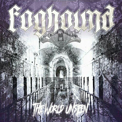 Foghound 'The World Unseen'