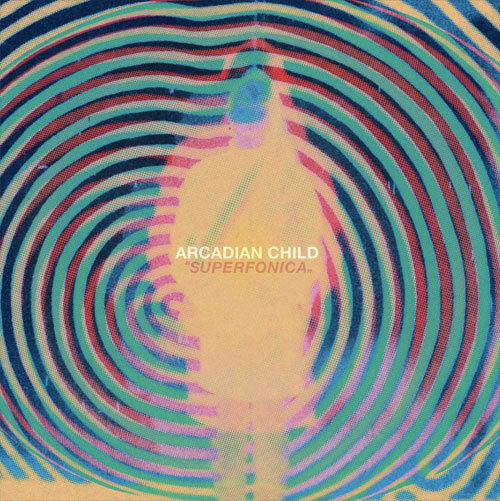 Arcadian Child 'Superfonica'