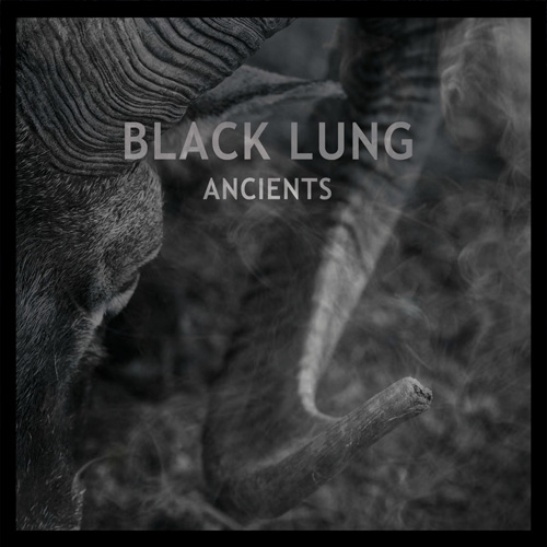 Black Lung 'Ancients'